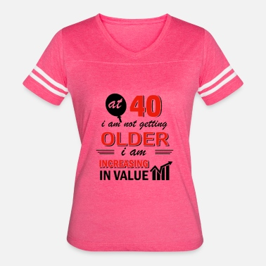 Turning 40 Funny Year Old Gifts Women S Vine Sport T Shirt