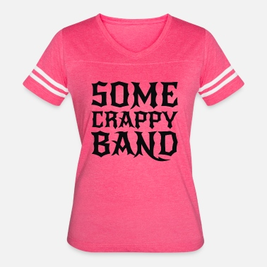 Some Crappy Band Some Crappy Band - Women's Vintage Sport T-Shirt