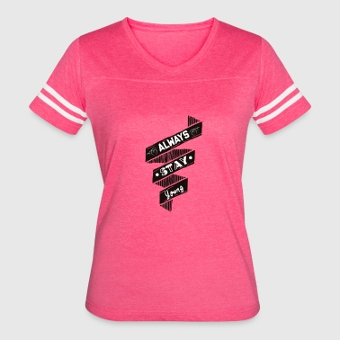 Stay Young - Women's Vintage Sport T-Shirt