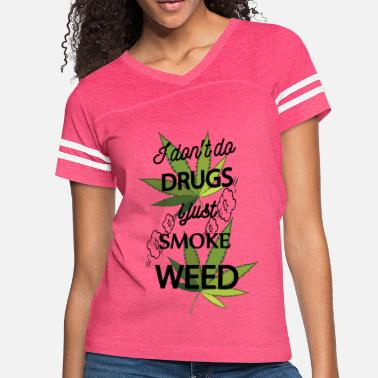 I Dont Do Drugs I don't do drugs - Women's Vintage Sport T-Shirt