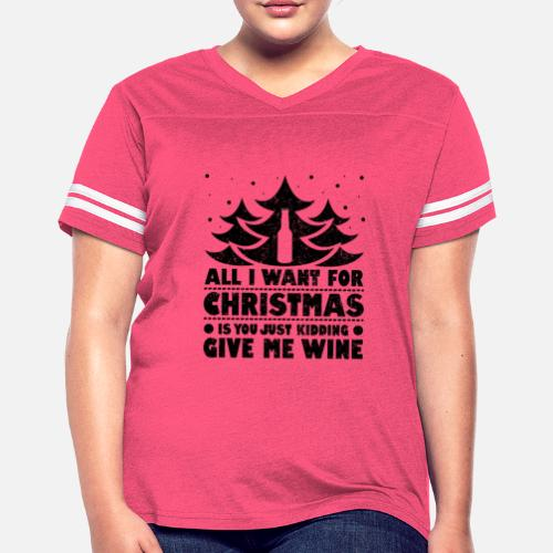 3b86a94c0 Christmas Wine Lover All I Want for Christmas is You... Kidding Give ...