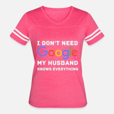 971ec3f83 Don't need google husband knows fun tee Women's Premium T-Shirt ...