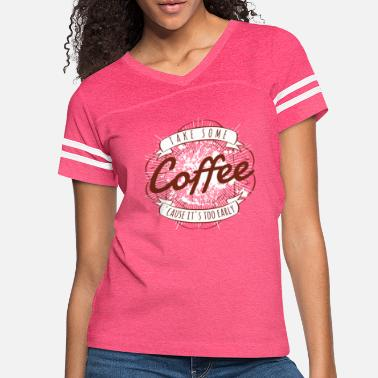 Take some coffee - Women's Vintage Sport T-Shirt