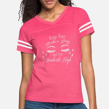 Keep Your Lashes Long And Your Standards High #2 - Women's Vintage Sport T-Shirt