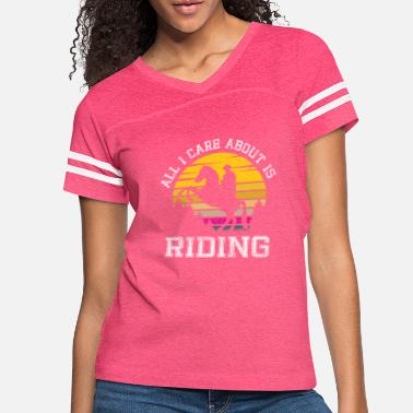 ALL I CARE ABOUT IS RIDING - Women's Vintage Sport T-Shirt