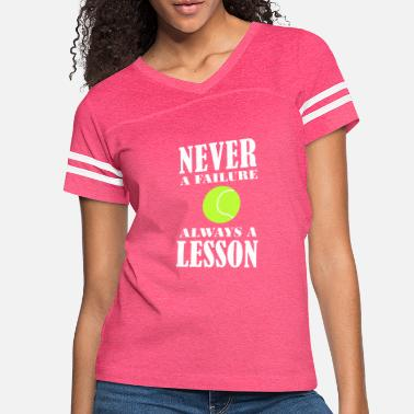Funny Tennis Tennis Lesson Shirt/Hoodie-Never Failure-Gift - Women's Vintage Sport T-Shirt