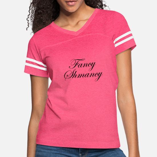 Fancy Shmancy - Cursive Font - Black Text Women's Vintage