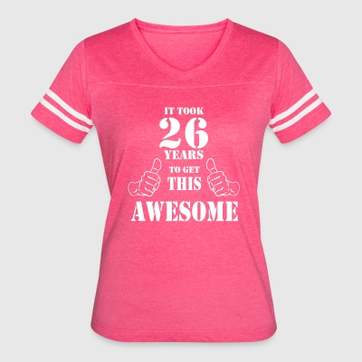 26th Birthday Get Awesome T Shirt Made in 1991 - Women's Vintage Sport T-Shirt