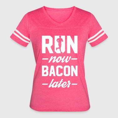 Run Now Bacon Later - Women's Vintage Sport T-Shirt