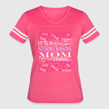 Its A Storm Chasing Mom Things Wouldnt Understand - Women's Vintage Sport T-Shirt