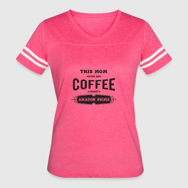 This Mom runs on Coffee target and amazon prime - Women's Vintage Sport T-Shirt