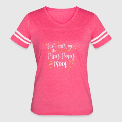 Just Call Me The Sports Ping Pong Mom funny gift - Women's Vintage Sport T-Shirt