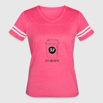 Just Add Coffee- SLP - Women's Vintage Sport T-Shirt