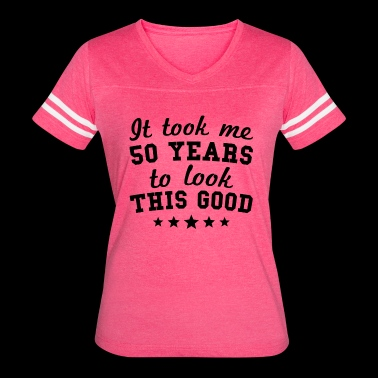 It Took Me 50 Years To Look This Good - Women's Vintage Sport T-Shirt