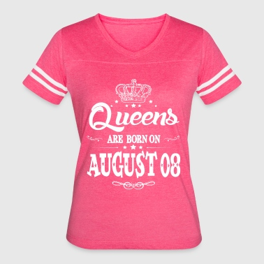 Queens are born on August 08 - Women's Vintage Sport T-Shirt