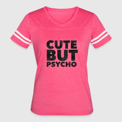 Cute But Psycho in Black - Women's Vintage Sport T-Shirt