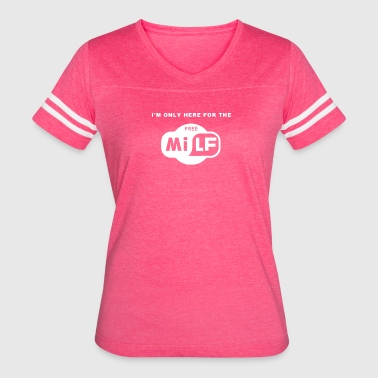 I m Only Here For The Free Milf - Women's Vintage Sport T-Shirt