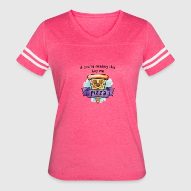 If you are reading this buy me pizza - Women's Vintage Sport T-Shirt