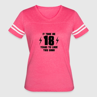 It Took Me 18 Years To Look This Good - Women's Vintage Sport T-Shirt