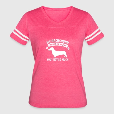 My Dachshund makes me happy - Women's Vintage Sport T-Shirt