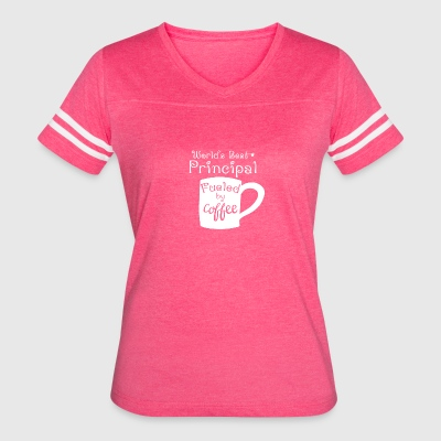 World's Best Principal Fueled By Coffee - Women's Vintage Sport T-Shirt