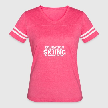 Education is important but Skiing is importanter - Women's Vintage Sport T-Shirt