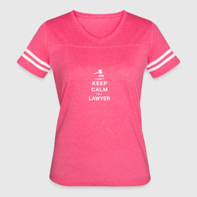 Can't keep calm i am a lawyer - Women's Vintage Sport T-Shirt
