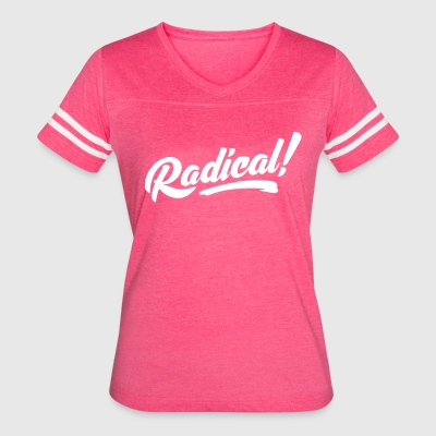 Radical! - Women's Vintage Sport T-Shirt