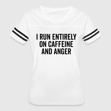 Caffeine And Anger Funny Quote - Women's Vintage Sport T-Shirt