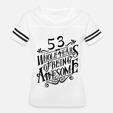 53 Years Of Being Awesome 53 Whole Years of Being Awesome - Women's Vintage Sport T-Shirt