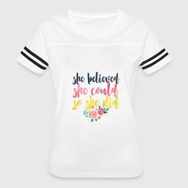 She believed she could, so she did - Women's Vintage Sport T-Shirt