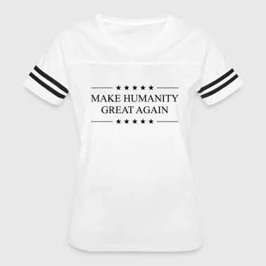 Make Humanity Great Again - Women's Vintage Sport T-Shirt