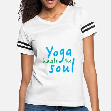Yoga heals the soul - Women's Vintage Sport T-Shirt