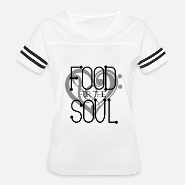Be Soul Food food for the soul - Women's Vintage Sport T-Shirt