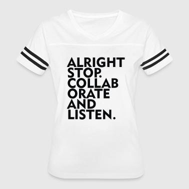 Alright Stop Collaborate And Listen - Women's Vintage Sport T-Shirt