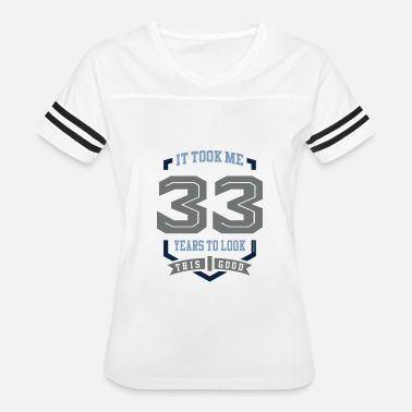 Funny 33th Birthday It Took Me 33 Years To Look - Women's Vintage Sport T-Shirt