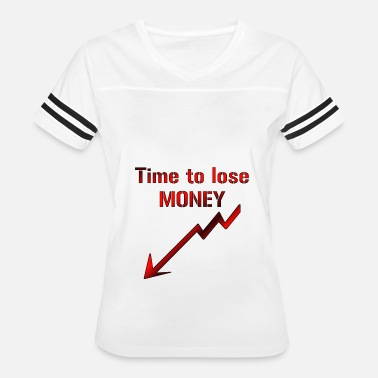 Stock Exchange Time to lose money Cash stock exchange Stocks - Women's Vintage Sport T-Shirt