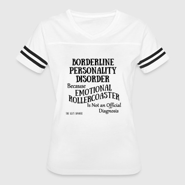 Borderline Personality Disorder - Women's Vintage Sport T-Shirt