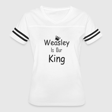 Weasley Is Our King weasley is our king - Women's Vintage Sport T-Shirt