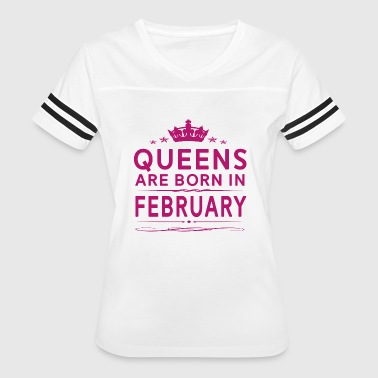 QUEENS ARE BORN IN FEBRUARY FEBRUARY QUEEN QUOTE - Women's Vintage Sport T-Shirt