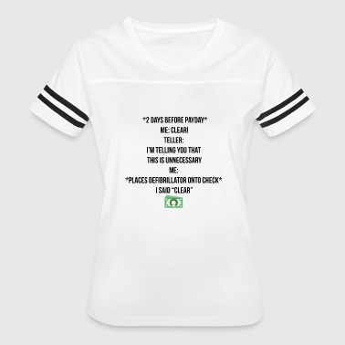 Defibrillator 2 days before payday - Women's Vintage Sport T-Shirt