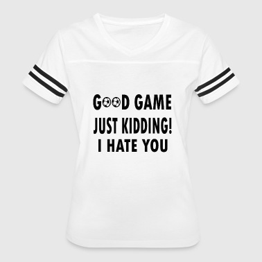 Good Kids good game just kidding - Women's Vintage Sport T-Shirt