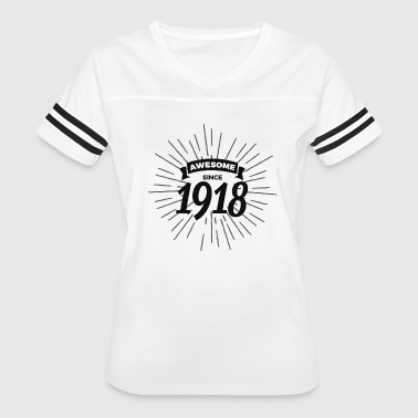 Awesome since 1918 - Women's Vintage Sport T-Shirt