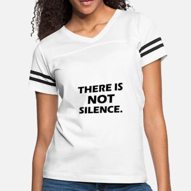 The Silence there is not silence - Women's Vintage Sport T-Shirt
