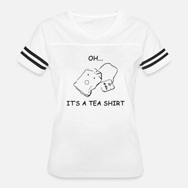 Tea Quotes Tea Shirt Coffee Funny Picture Quote - Women's Vintage Sport T-Shirt