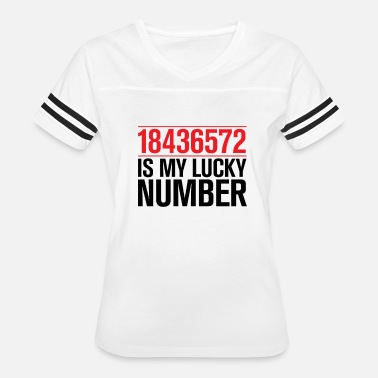 Lucky Numbers 18436572 is my lucky number - Women's Vintage Sport T-Shirt