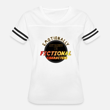 Emotionally Attached To Fictional Characters Emotionally Attached to Fictional Characters - Women's Vintage Sport T-Shirt