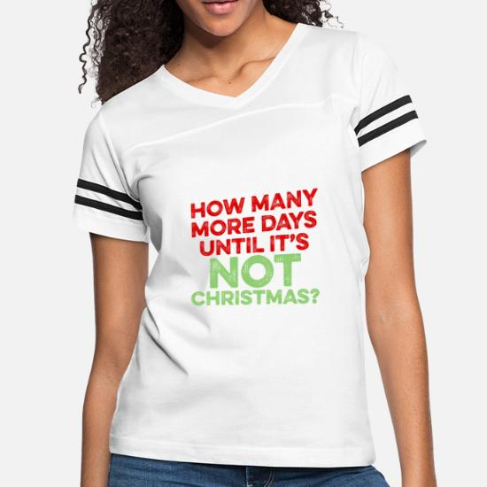 Christmas Hater.How Many More Days Until It S Not Christmas Hater Women S