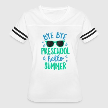 Bye Bye Preschool Hello Summer Shirt School Teachers & Kids - Women's Vintage Sport T-Shirt