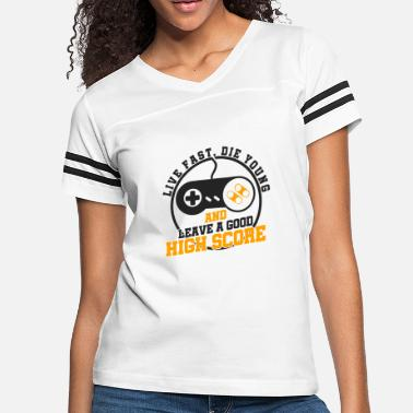 Good Die Young Live fast, die young and leave a good highscore! - Women's Vintage Sport T-Shirt